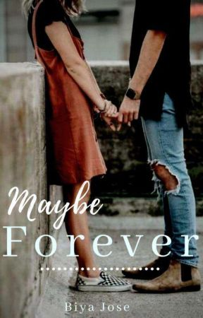 May be forever by BiyaJose