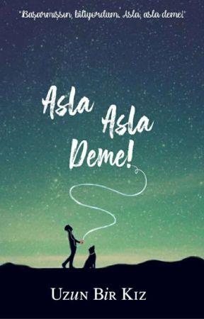 ASLA, ASLA DEME.... by UzunbiKiz