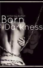 Born Darkness || Niall Horan by JaniFrstl
