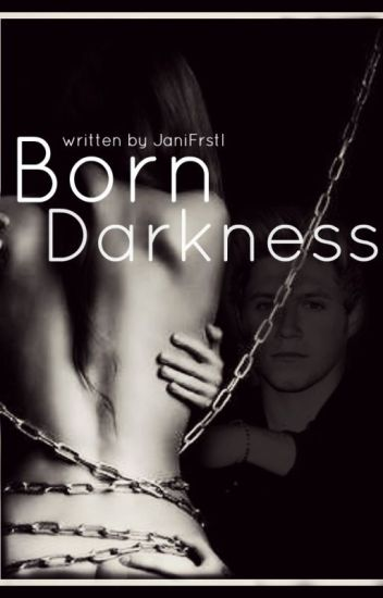 Born Darkness || Niall Horan