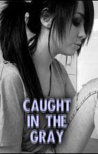 Caught In The Gray {Luke Hemmings Fanfiction} by PunkRockHorizon