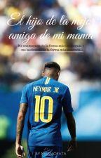Él hijo de la mejor amiga de tú mamá (Neymar Jr y tu) Editando. by debany1607