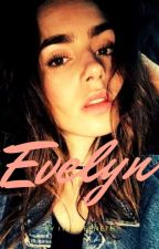 Evelyn( A Whirlwind Romance) by ItsQueeneth