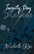 Twenty Day Stalker by RaeKitano
