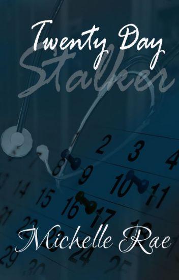 Twenty Day Stalker