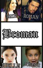 Broman (Brie bella and Roman reigns Fanfiction) by prettygirl18lol
