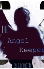 The Angel Keeper by BbAustin