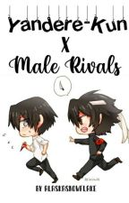 °Ayato Aishi x Male Rivals?! °*Book 1* by XxLuna_BlackWolfxX