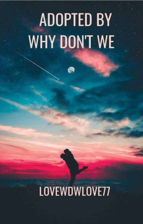Adopted By Why Don't We by lovewdwlove77