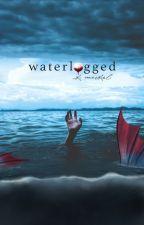 Waterlogged | WATTYS 2020 by renesmeewolfe
