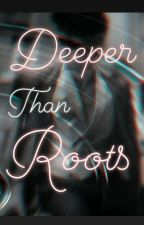 Deeper Than Roots [BxB] by PureBlooded7