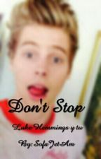 Don't Stop(HOT)-Luke Hemmings y tu by SofaJetAm