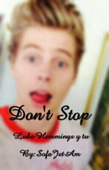 Don't Stop(HOT)-Luke Hemmings y tu