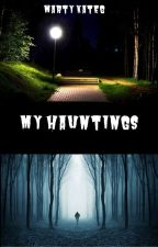 My Hauntings by martykate1