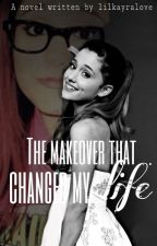 the makeover that changed my life by LilKayraLOVE