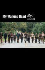 My Walking Dead by Embeluga7