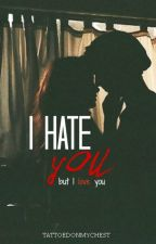 I hate you, but I love you by tattoedonmychest