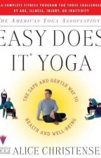 The American Yoga Association's Easy Does It Yoga  [PDF] by Alice Christensen by kegoweje55991