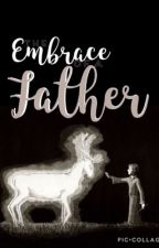 The Embrace of a Father by Luna_ravenclaw
