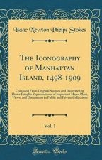 The Iconography of Manhattan Island, 1498-1909 [PDF] by Isaac Newton Phelps Stok by zigyridu28787