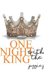 One Night with a King | Wattys2016 by JustJMN2