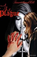 The Plague - A Group Roleplay by TaurielandKili