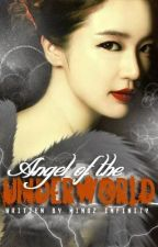 Book 1(AOTU): Angel of the Underworld *Editing* by MinozInfinity