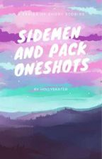 Sidemen And Pack Oneshots {Requests Open} by hollyskater