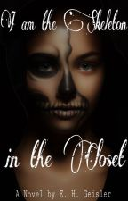 I am the Skeleton in the Closet by SkeliseHG