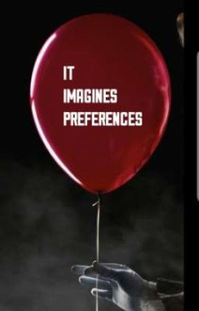 IT Preferences/Imagines by Thehalfblood_avenger
