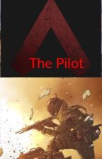 The pilot (apex legends) by theman1384