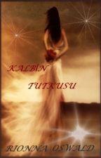 KALBİN TUTKUSU by ElmasBucak