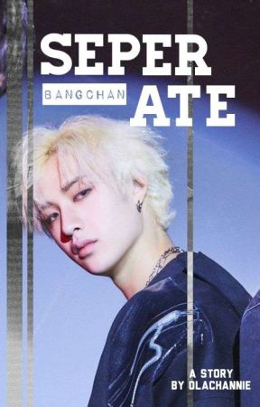 Seperate || bangchan by olachannie