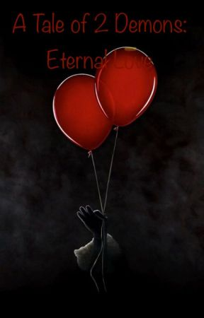 A Tale Of 2 Demons: Eternal Love by StrawberryRaven-Chan