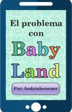 El problema con Baby Land by MauricioFerreiraCorr