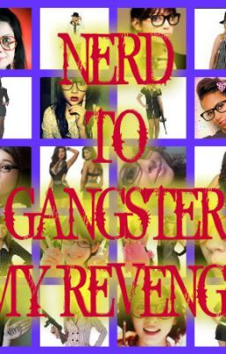 NERD TO GANGSTER MY REVENGE