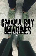 Omaha Boys Imagines by WilkinsonxMaloley
