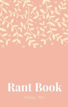 Rant Book by whatup_im_nik_im19