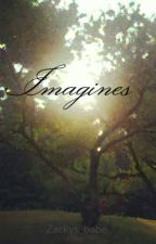 Imagines by Zackys_babe