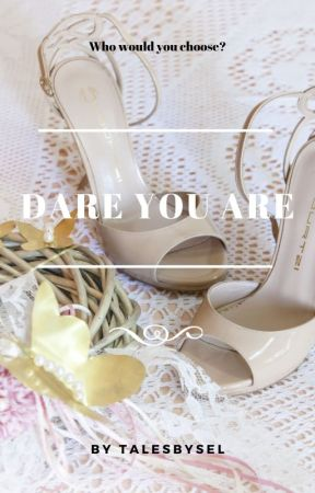 Dare You Are by talesbysel