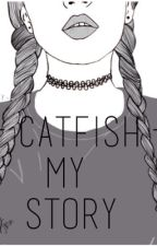 Catfish: The TV Show-My Story by memehealy