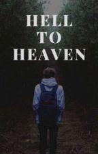 Hell To Heaven [ BXB ] by _Fallen_Angel_4122