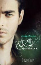 His Evil Cinderella (On Hiatus) by DawnGhost