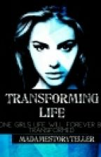 Transforming Life (Transformers Fan-Fic) by MadameStoryteller