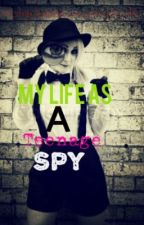 My Life As A Teenage Spy by PolarBearsAreMyLife