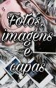 Fotos, imagens e Capas by AnaCarolinaLino