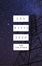 LES WATTS [OUVERT] 2020 by Lun_atique