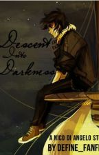 Descent Into Darkness - A Nico Di Angelo Story by define_fanfic