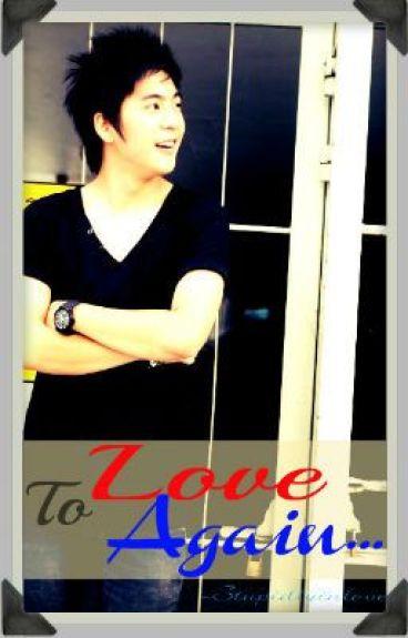 To Love Again...