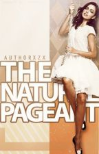 The Natural Pageant || coming soon by authorxzx